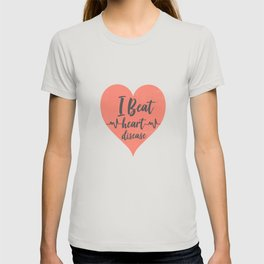 I Beat Heart Disease T-shirt
