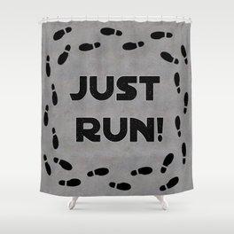 Just Run! Shower Curtain