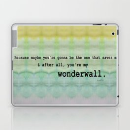 Wonderwall - Oasis Laptop & iPad Skin