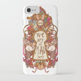 We are all mad here iPhone Case