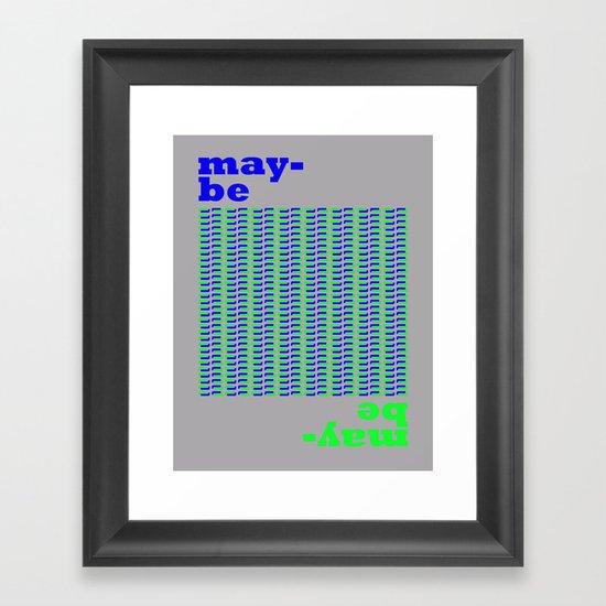 May-be Framed Art Print