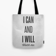 I can and I will watch me - Motivational print Tote Bag