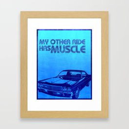 My Other Ride Has Muscle Framed Art Print