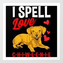 I Spell Love Chiweenie Art Print