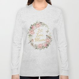 Let love bloom Long Sleeve T-shirt