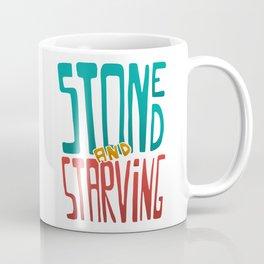 Stoned and Starving Coffee Mug