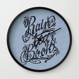 Rain, Tea & Books - Black lettering only Wall Clock