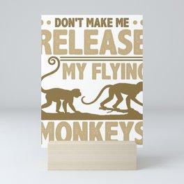 Flying Monkeys Don't Make Me Release My Flying Monkeys Mini Art Print