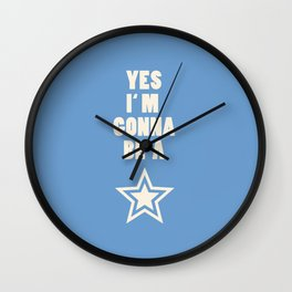 Yes I'm gonna be a star Wall Clock