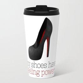 My Shoes Have Heeling Powers Travel Mug