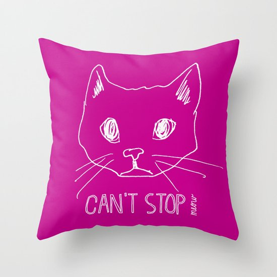 can't stop meow Throw Pillow