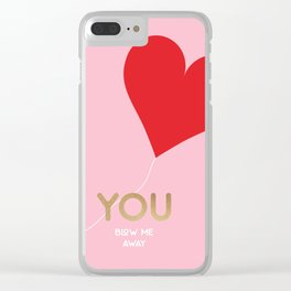 You blow me away Clear iPhone Case
