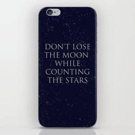Don't Lose The Moon While Counting The Stars iPhone Skin