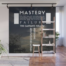 Mastery Requires Failure Wall Mural