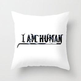 I AM HUMAN 2 Throw Pillow