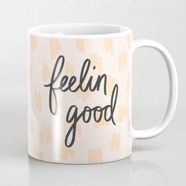 Feelin Good Coffee Mug