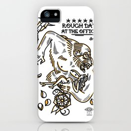 Rough day at the office iPhone Case