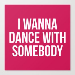 Dance With Somebody Music Quote Canvas Print