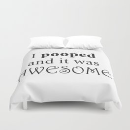 I pooped and it was awesome. Duvet Cover