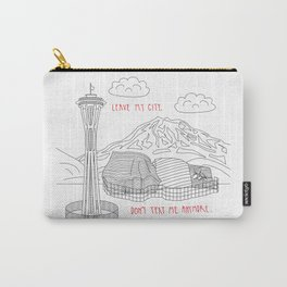 Leave My City. Don't Text Me Anyone. Carry-All Pouch