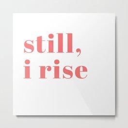 still I rise IX Metal Print