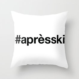 APRES-SKI Throw Pillow