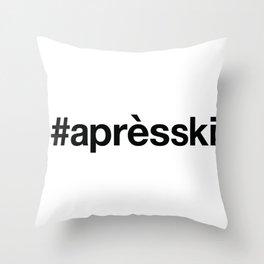 APRES-SKI Throw Pillow