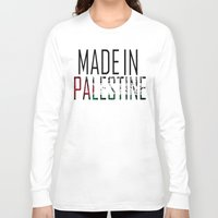 palestine Long Sleeve T-shirts featuring Made In Palestine by VirgoSpice