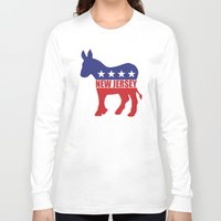 new jersey Long Sleeve T-shirts featuring New Jersey Democrat Donkey by Democrat