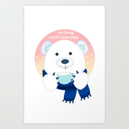 Cold Times Calls For Warm Drinks!  Art Print