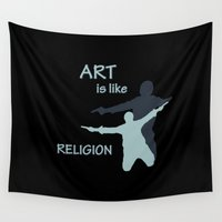 religion Wall Tapestries featuring Art is like Religion by Arts and Herbs