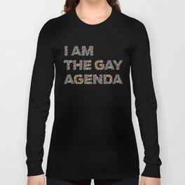 I Am The Gay Agenda Long Sleeve T-shirt