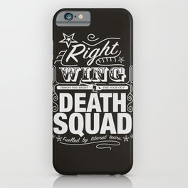 Right Wing Death Squad 6 iPhone Case
