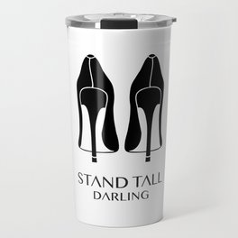 Stand Tall Darling Travel Mug