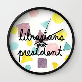 LIBRARIANS FOR PRESIDENT Wall Clock
