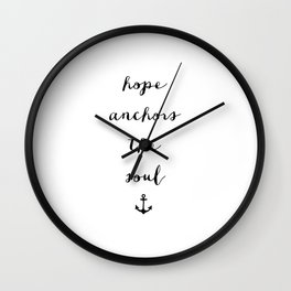 HOPE ANCHORS - B & W Wall Clock