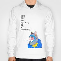 potato Hoodies featuring Morning Potato by Linville Fairlyfines