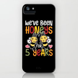 Honeys for 5 Years iPhone Case
