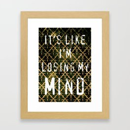 Losing my Mind Framed Art Print