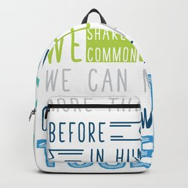 We can master it only if we face it together Backpack