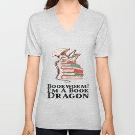 Books - Bookworm? I'm a book dragon Unisex V-Neck