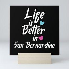 Life Is Better In San Bernardino USA Pride Mini Art Print