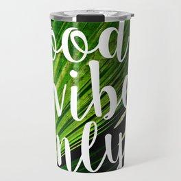 Good Vibes Only Tropical Palm Travel Mug