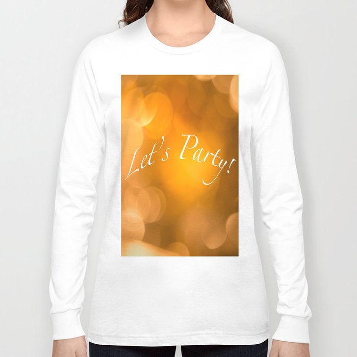 Let's Party! Long Sleeve T-shirt