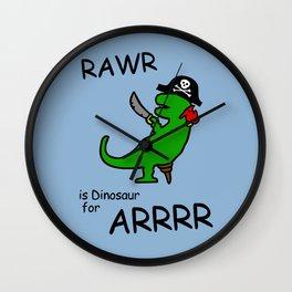 RAWR is Dinosaur for ARRR (Pirate Dinosaur) Wall Clock