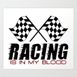 Racing Is In My Blood Art Print
