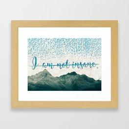 I Am Not Insane - Shatter Me by Tahereh Mafi Framed Art Print