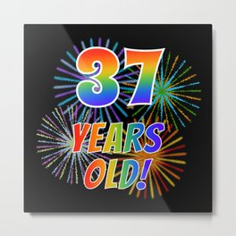 "37th Birthday Themed ""37 YEARS OLD!"" w/ Rainbow Spectrum Colors + Vibrant Fireworks Inspired Pattern Metal Print"