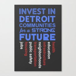 Invest in Detroit Communities for a Strong Future Canvas Print