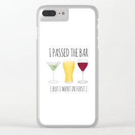 I Passed The Bar (But I Went In First) Clear iPhone Case